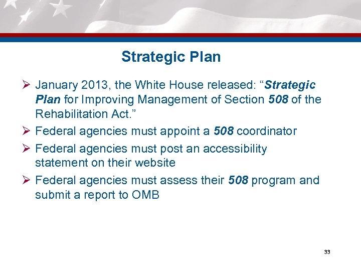 "Strategic Plan Ø January 2013, the White House released: ""Strategic Plan for Improving Management"