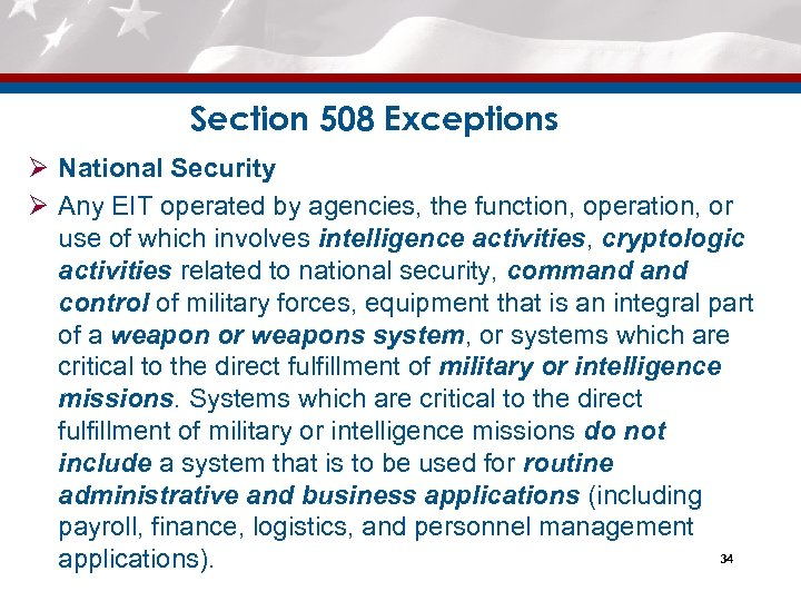 Section 508 Exceptions Ø National Security Ø Any EIT operated by agencies, the function,