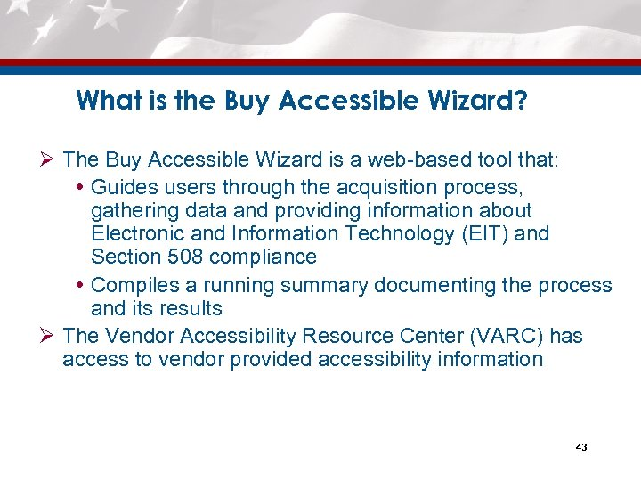What is the Buy Accessible Wizard? Ø The Buy Accessible Wizard is a web-based