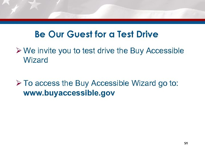 Be Our Guest for a Test Drive Ø We invite you to test drive