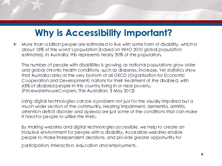 Why is Accessibility Important? Ø More than a billion people are estimated to live