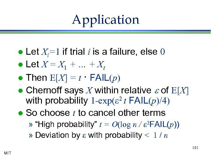 Application Let Xi=1 if trial i is a failure, else 0 l Let X