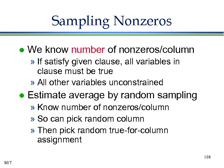 Sampling Nonzeros l We know number of nonzeros/column » If satisfy given clause, all