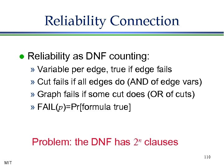 Reliability Connection l Reliability as DNF counting: » Variable per edge, true if edge