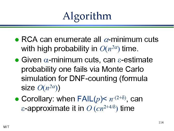 Algorithm RCA can enumerate all a-minimum cuts with high probability in O(n 2 a)