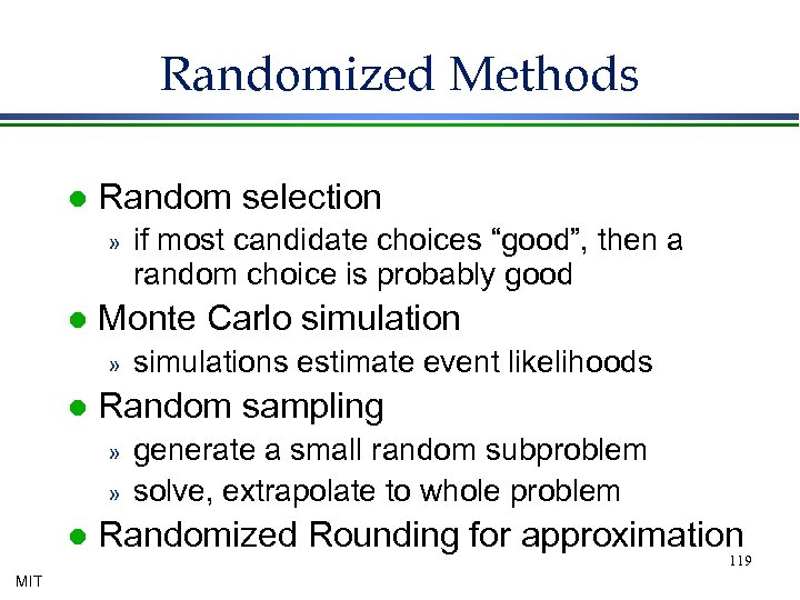 Randomized Methods l Random selection » l Monte Carlo simulation » l » MIT