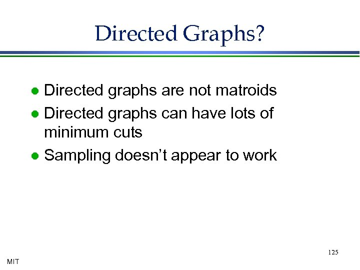 Directed Graphs? Directed graphs are not matroids l Directed graphs can have lots of
