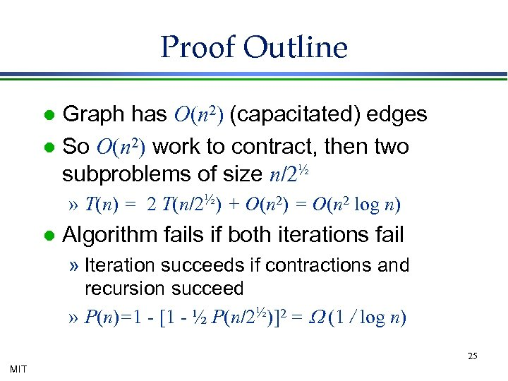 Proof Outline Graph has O(n 2) (capacitated) edges l So O(n 2) work to