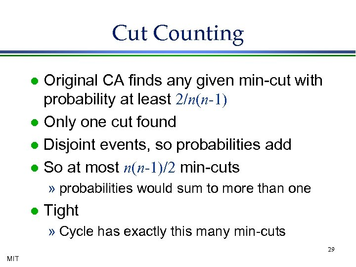 Cut Counting Original CA finds any given min-cut with probability at least 2/n(n-1) l