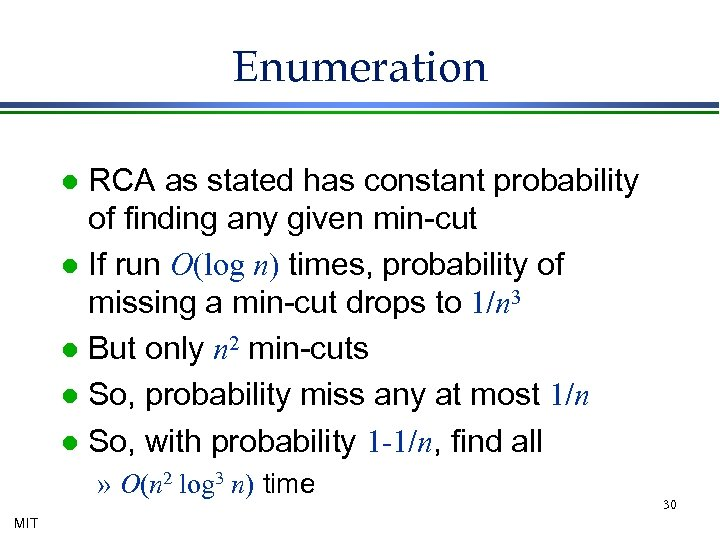 Enumeration RCA as stated has constant probability of finding any given min-cut l If