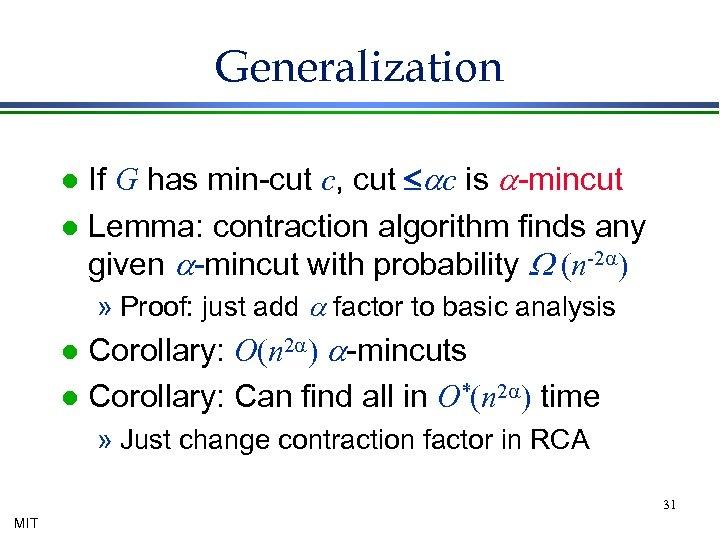 Generalization If G has min-cut c, cut £ac is a-mincut l Lemma: contraction algorithm