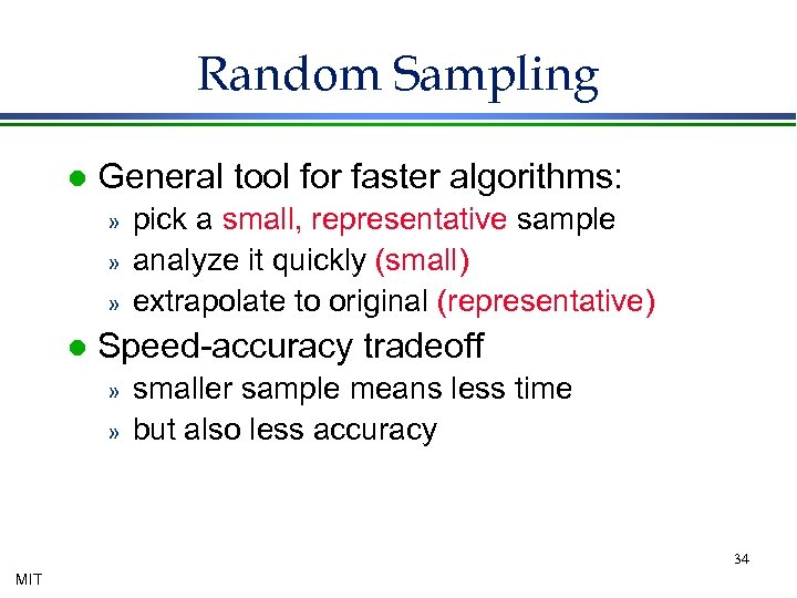 Random Sampling l General tool for faster algorithms: » » » l pick a