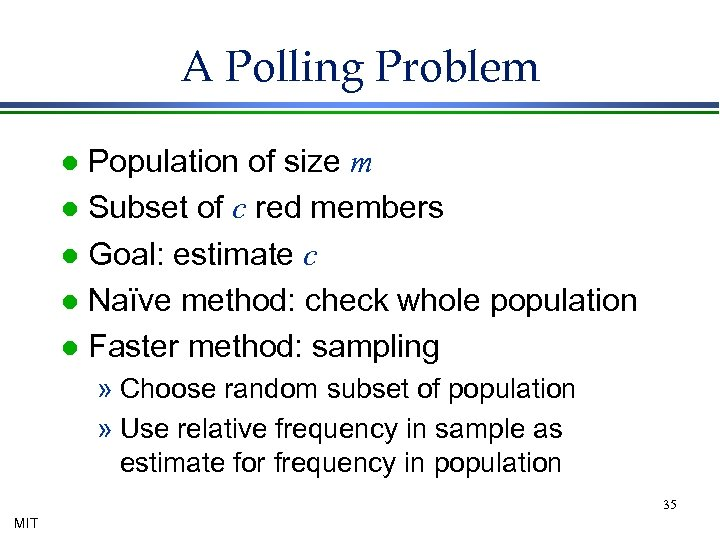A Polling Problem Population of size m l Subset of c red members l
