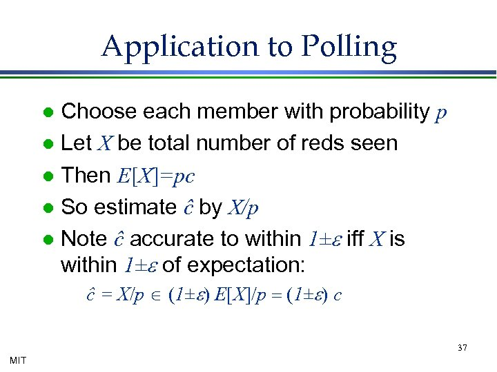 Application to Polling Choose each member with probability p l Let X be total