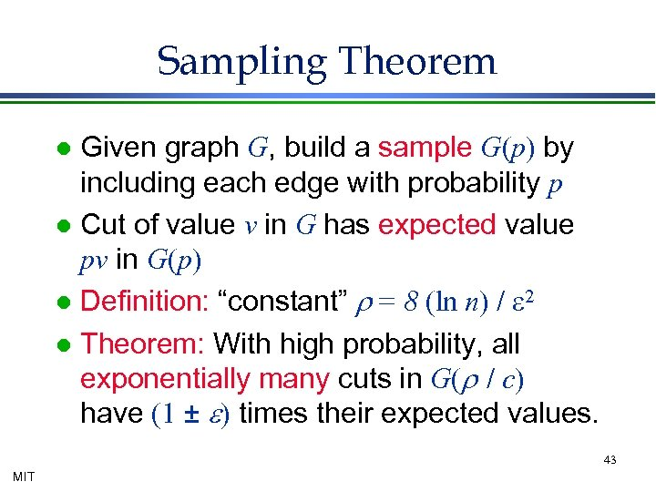 Sampling Theorem Given graph G, build a sample G(p) by including each edge with