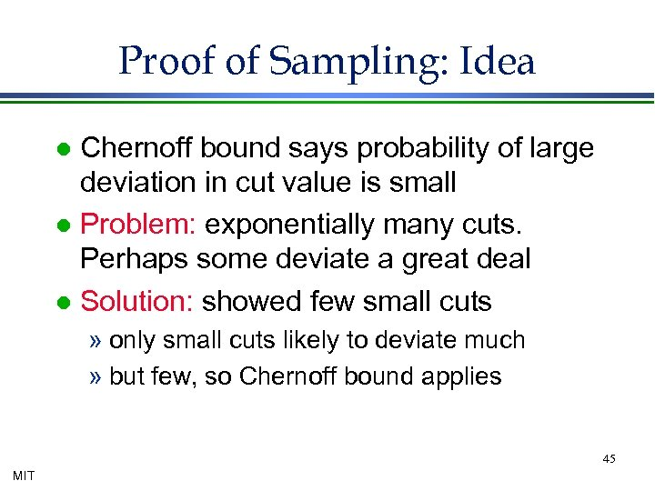 Proof of Sampling: Idea Chernoff bound says probability of large deviation in cut value