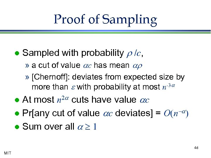 Proof of Sampling l Sampled with probability r /c, » a cut of value