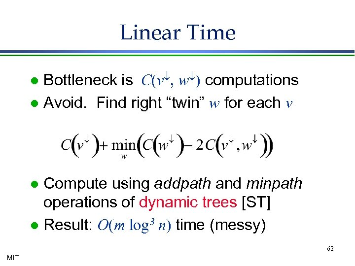 """Linear Time Bottleneck is C(v¯, w¯) computations l Avoid. Find right """"twin"""" w for"""