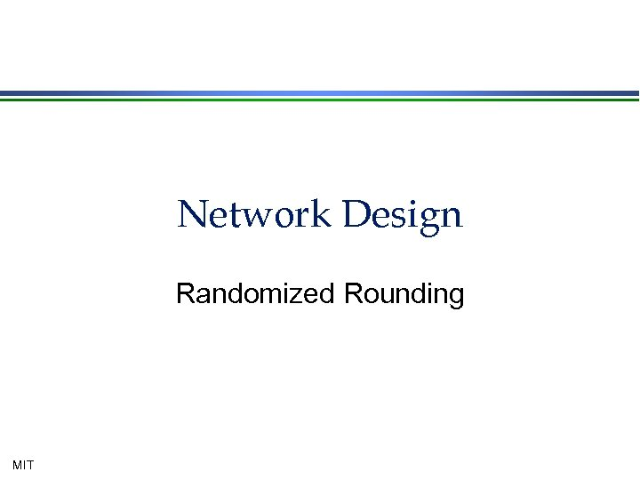 Network Design Randomized Rounding MIT