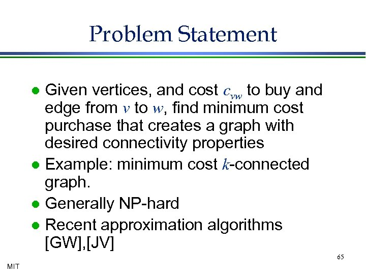 Problem Statement Given vertices, and cost cvw to buy and edge from v to