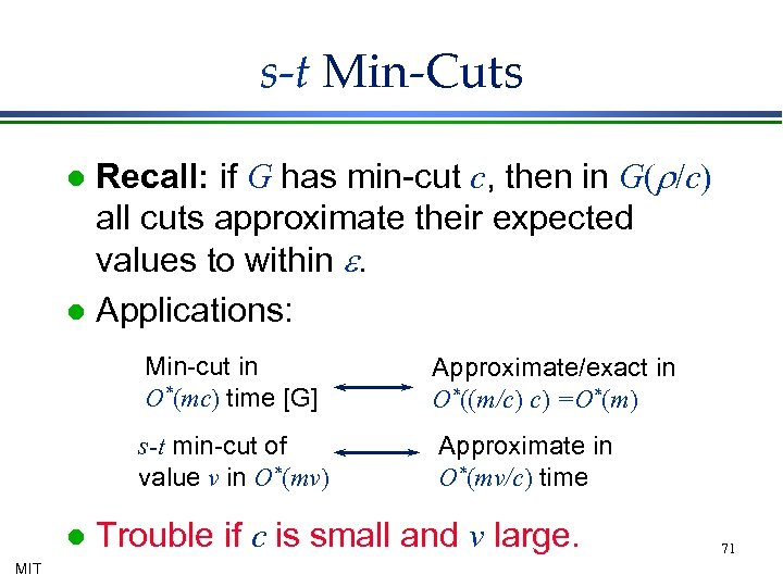 s-t Min-Cuts Recall: if G has min-cut c, then in G(r/c) all cuts approximate