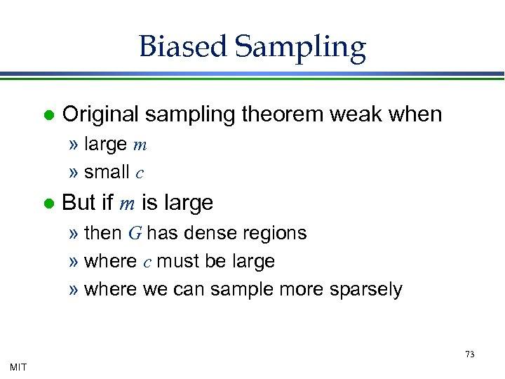 Biased Sampling l Original sampling theorem weak when » large m » small c