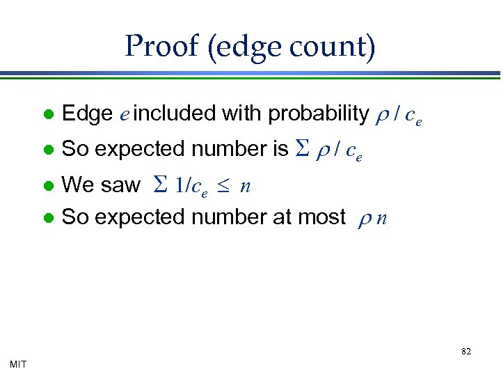 Proof (edge count) l Edge e included with probability r / ce l So