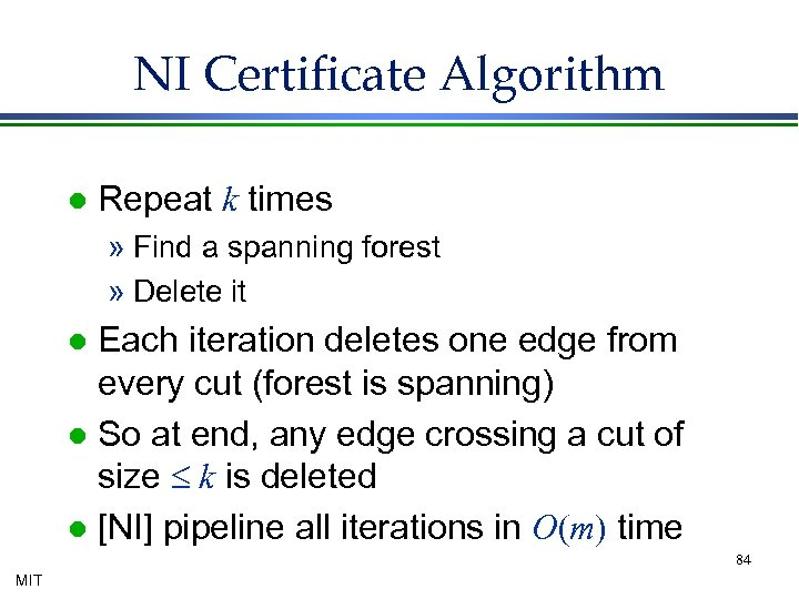 NI Certificate Algorithm l Repeat k times » Find a spanning forest » Delete