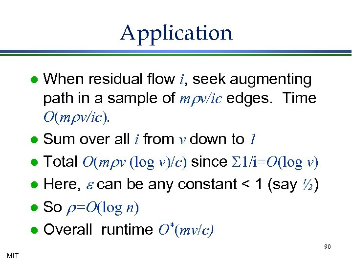 Application When residual flow i, seek augmenting path in a sample of mrv/ic edges.