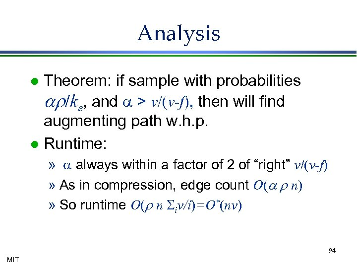 Analysis Theorem: if sample with probabilities ar/ke, and a > v/(v-f), then will find