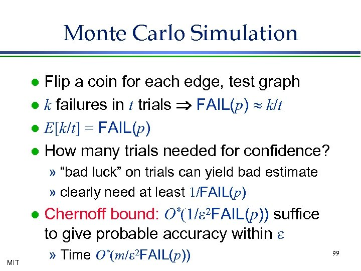 Monte Carlo Simulation Flip a coin for each edge, test graph l k failures