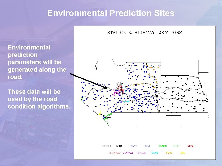 Environmental Prediction Sites Environmental prediction parameters will be generated along the road. These data