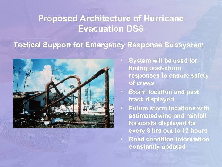 Proposed Architecture of Hurricane Evacuation DSS Tactical Support for Emergency Response Subsystem • System