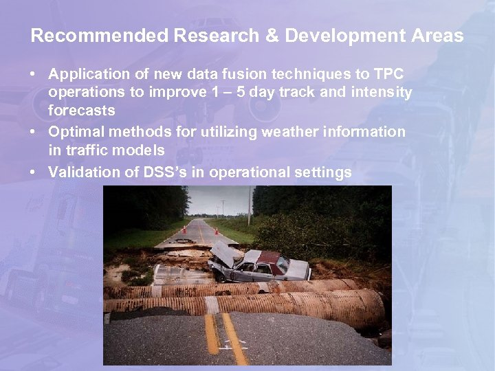 Recommended Research & Development Areas • Application of new data fusion techniques to TPC