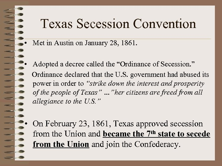 Texas Secession Convention • Met in Austin on January 28, 1861. • Adopted a