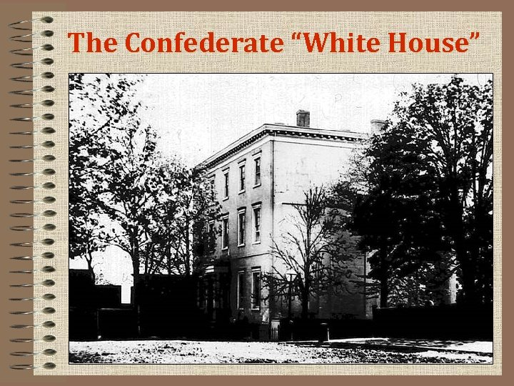 "The Confederate ""White House"""
