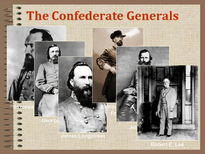 "The Confederate Generals ""Stonewall"" Jackson Nathan Bedford Forrest George Pickett Jeb Stuart James Longstreet"