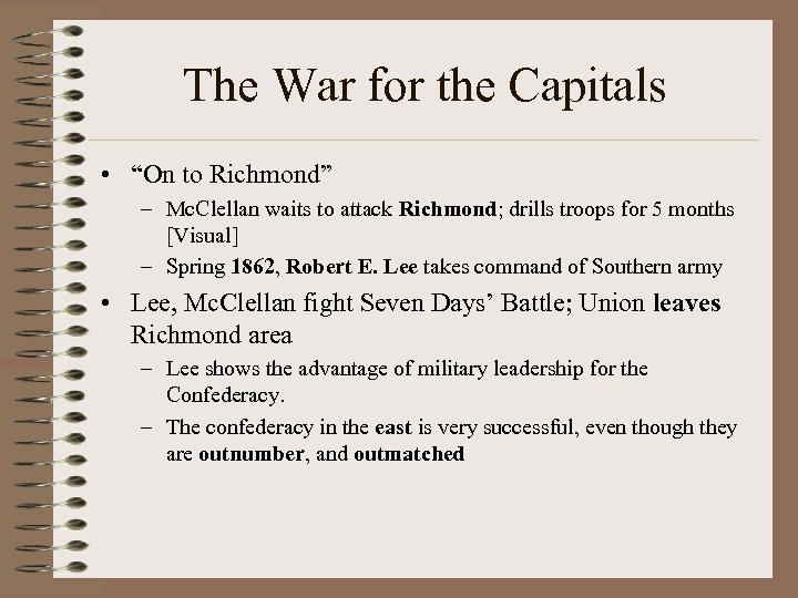 "The War for the Capitals • ""On to Richmond"" – Mc. Clellan waits to"