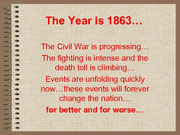 The Year is 1863… The Civil War is progressing… The fighting is intense and