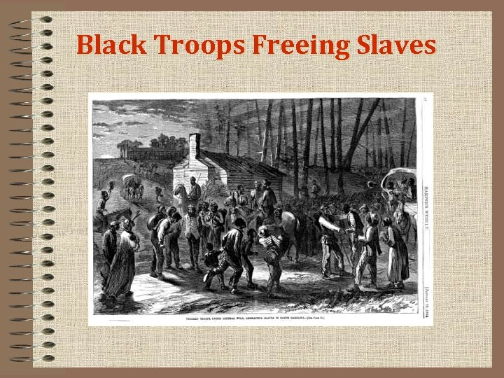 Black Troops Freeing Slaves