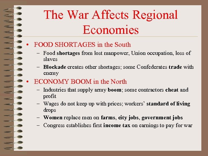 The War Affects Regional Economies • FOOD SHORTAGES in the South – Food shortages