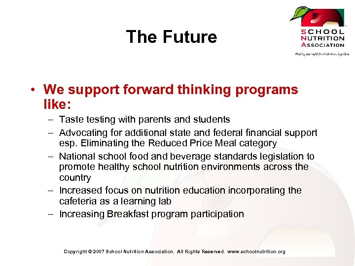 The Future • We support forward thinking programs like: – Taste testing with parents