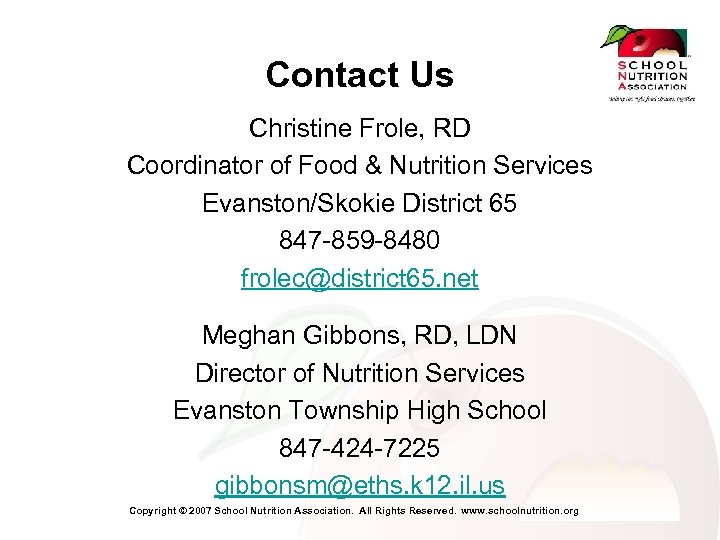 Contact Us Christine Frole, RD Coordinator of Food & Nutrition Services Evanston/Skokie District 65