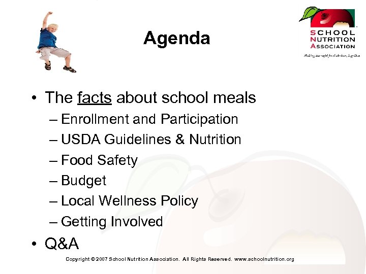 Agenda • The facts about school meals – Enrollment and Participation – USDA Guidelines