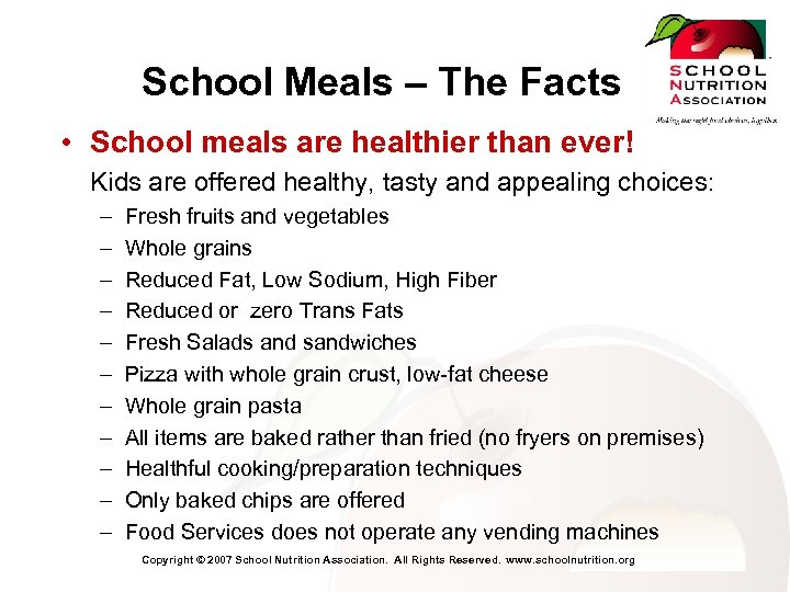 School Meals – The Facts • School meals are healthier than ever! Kids are