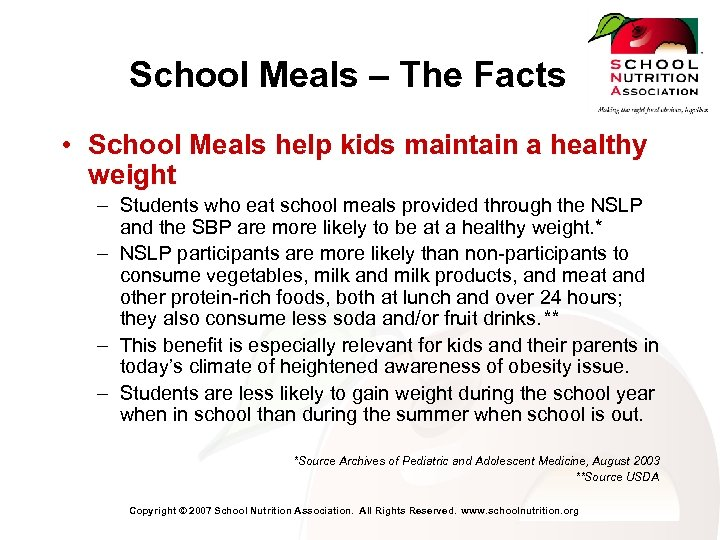 School Meals – The Facts • School Meals help kids maintain a healthy weight