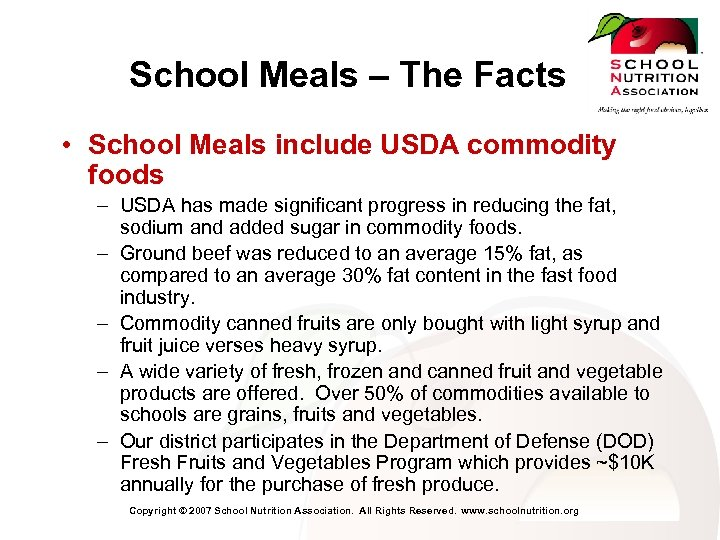 School Meals – The Facts • School Meals include USDA commodity foods – USDA