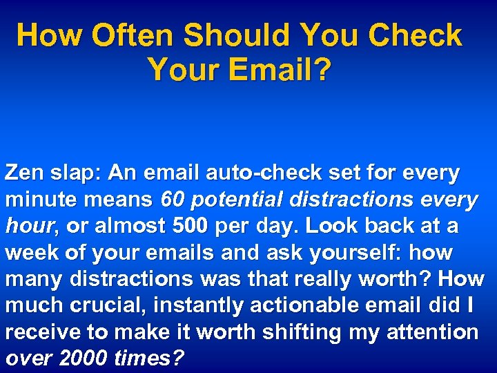 How Often Should You Check Your Email? Zen slap: An email auto-check set for