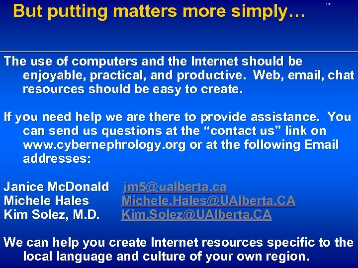But putting matters more simply… 17 The use of computers and the Internet should