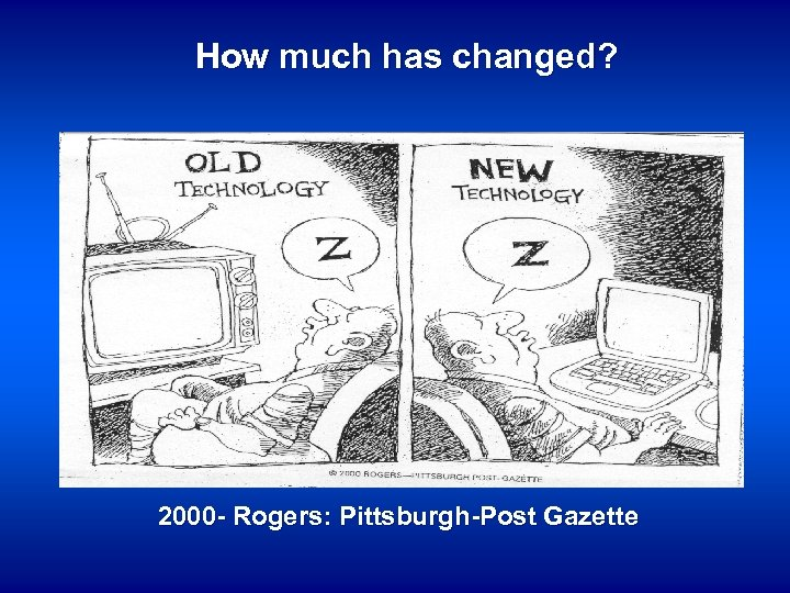 How much has changed? 2000 - Rogers: Pittsburgh-Post Gazette